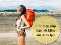 Chia sẻ kinh nghiệm tiết kiệm chi phí cho chuyến du lịch